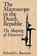 The Microscope in the Dutch Republic