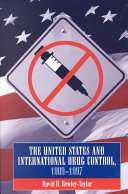 United States and International Drug Control, 1909-1997
