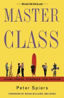 Master Class  Living Longer  Stronger  and Happier