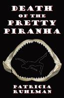 Death of the Pretty Piranha