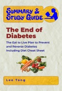 Summary Study Guide The End Of Diabetes Book