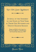 Journal Of The Assembly Of The State Of New York At Their One Hundred And Twenty Eighth Session