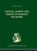 Capital, Saving and Credit in Peasant Societies Pdf/ePub eBook