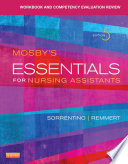 """Workbook and Competency Evaluation Review for Mosby's Essentials for Nursing Assistants E-Book"" by Leighann Remmert, Sheila A. Sorrentino"