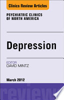 Depression An Issue Of Psychiatric Clinics E Book Book PDF