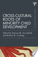 Cross Cultural Roots Of Minority Child Development Book PDF