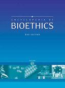 Encyclopedia Of Bioethics