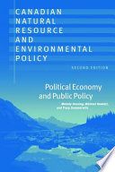 Canadian Natural Resource and Environmental Policy, 2nd ed.