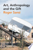 Art  Anthropology and the Gift