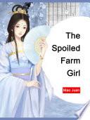 The Spoiled Farm Girl