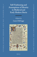 Self Fashioning and Assumptions of Identity in Medieval and Early Modern Iberia