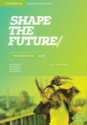 Shape the Future Level 1 Teacher s Book