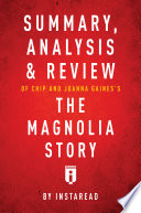 Summary  Analysis   Review of Chip and Joanna Gaines   s The Magnolia Story with Mark Dagostino by Instaread