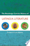 The Routledge Concise History Of Latino A Literature
