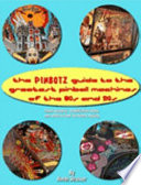 The PinBotz Guide to the Greatest Pinball Machines of the 80s And 90s