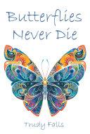 Butterflies Never Die