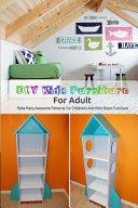 DIY Kids Furniture for Adult