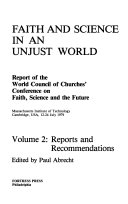 Faith and Science in an Unjust World  Reports and recommendations