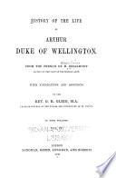 History of the Life of Arthur  Duke of Wellington