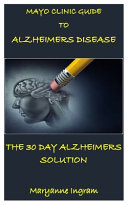 Mayo Clinic Guide to Alzheimers Disease