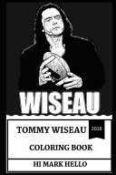 Tommy Wiseau Coloring Book: Cult Director and King of Thrash Cinema, the Room MasterMind and Accidental Comedian Inspired Adult Coloring Book