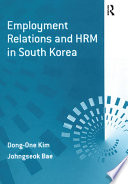 Employment Relations and Hrm in South Korea