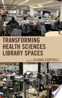 Transforming Health Sciences Library Spaces Book