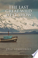 THE LAST GREAT WILD WEST SHOW
