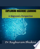 Exploring Machine Learning  A Beginners Perspective