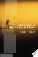 Rethinking Celibacy Reclaiming The Church