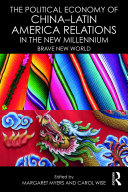 The Political Economy of China–Latin America Relations in the New Millennium