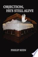 Objection He S Still Alive Book PDF