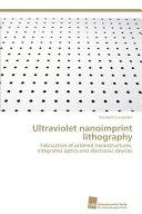 Ultraviolet Nanoimprint Lithography