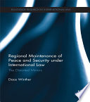 Regional Maintenance Of Peace And Security Under International Law Book PDF