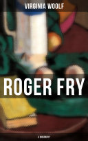 ROGER FRY: A Biography [Pdf/ePub] eBook