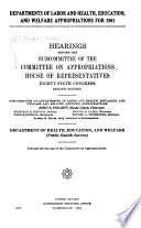 Departments of Labor, and Health, Education, and Welfare Appropriations for 1961