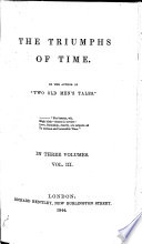 The Triumphs of Time  By the Author of    Two Old Men s Tales     Etc   Mrs  A  Marsh