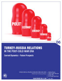 Turkish Russian Relations in The Post Cold War Period  Current Dynamics  Future Prospects