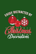 Easily Distracted by Christmas Decorations