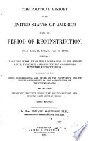 The Political History of the United States of America During the Period of Reconstruction