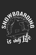 Snowboarding Is My Life