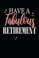 Have a Fabulous Retirement