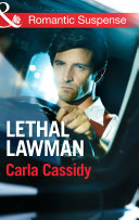 Lethal Lawman  Mills   Boon Romantic Suspense   Men of Wolf Creek  Book 2
