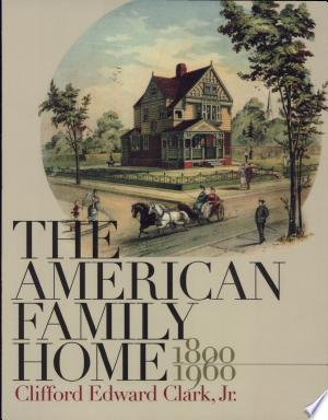 Download The American Family Home, 1800-1960 Free Books - Read Books