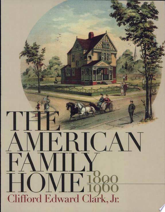 The American Family Home, 1800-1960
