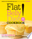 """Flat Belly Diet! Cookbook: 200 New MUFA Recipes"" by Liz Vaccariello, Cynthia Sass"