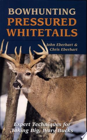 Free Download Bowhunting Pressured Whitetails PDF - Writers Club