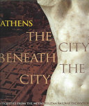 Athens The City Beneath the City