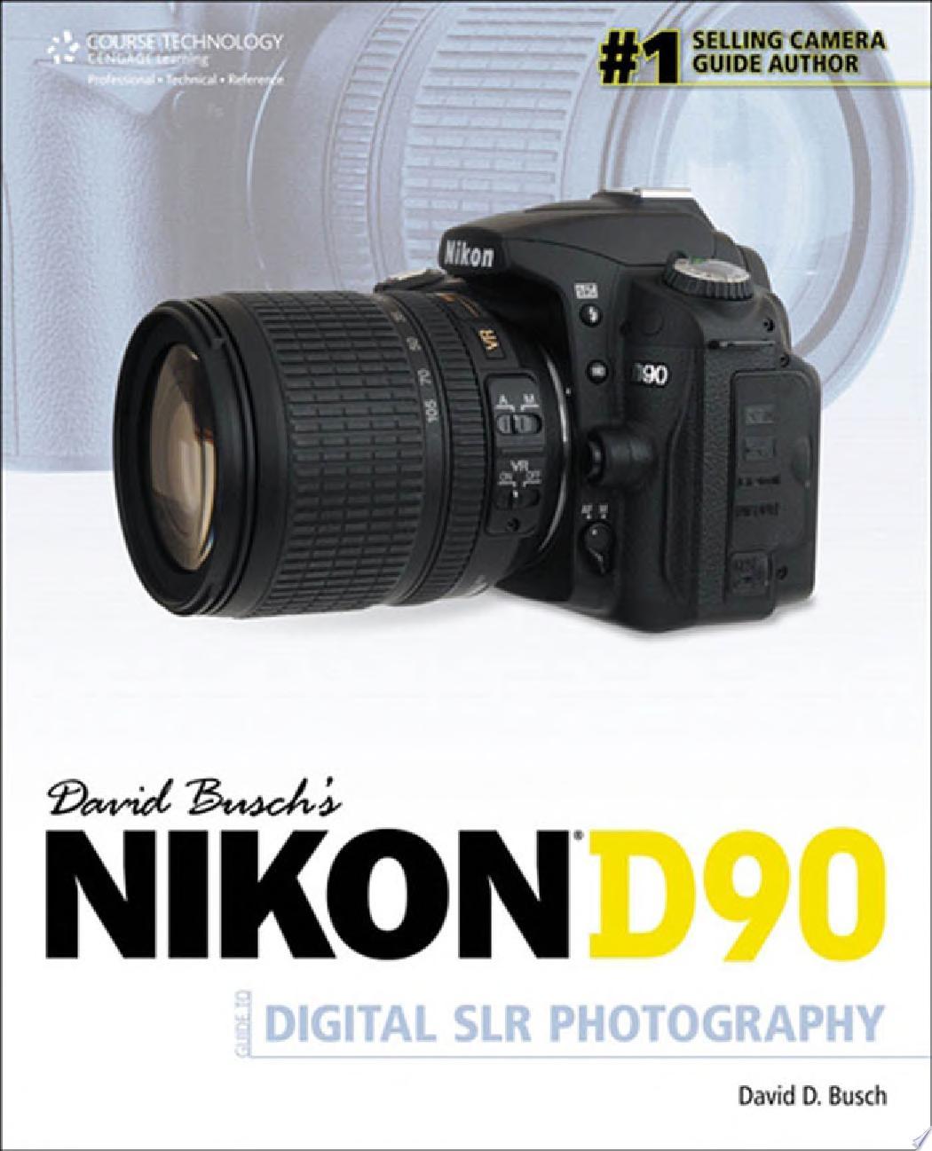 David Busch s Nikon D90 Guide to Digital SLR Photography