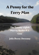 A Penny for the Ferry Man  The 28th Murray Barber P  I  Case